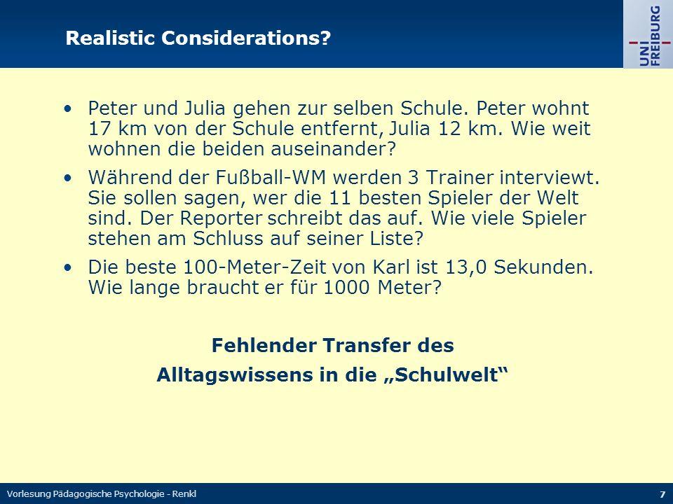 Vorlesung Pädagogische Psychologie - Renkl 7 Realistic Considerations? Peter und Julia gehen zur selben Schule. Peter wohnt 17 km von der Schule entfe