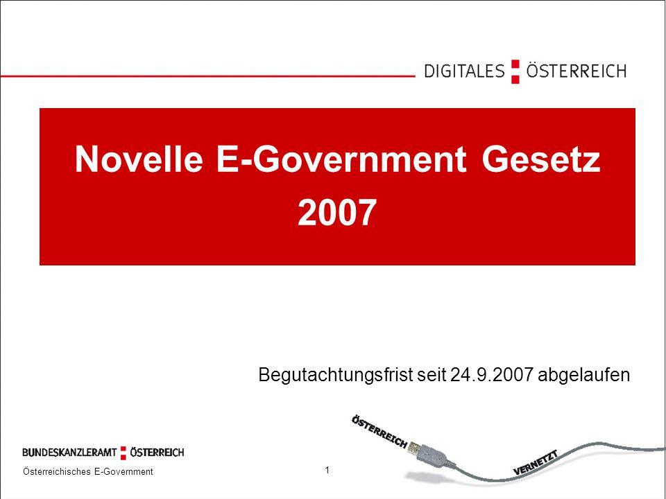 Österreichisches E-Government 1 Novelle E-Government Gesetz 2007 Begutachtungsfrist seit 24.9.2007 abgelaufen