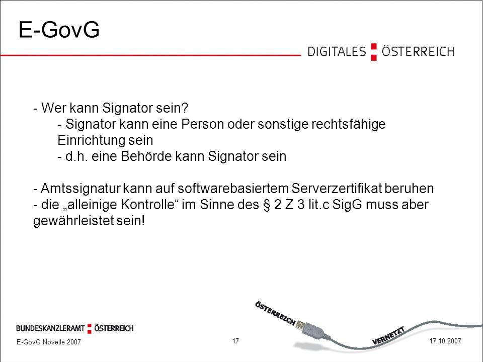 E-GovG Novelle 2007 1717.10.2007 E-GovG - Wer kann Signator sein.