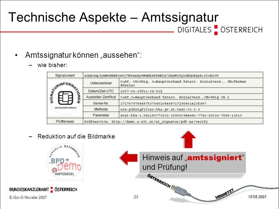 """E-GovG Novelle 2007 2317.10.2007 Technische Aspekte – Amtssignatur Amtssignatur können """"aussehen : –wie bisher: –Reduktion auf die Bildmarke 31.7.2007 Hinweis auf """" amtssigniert und Prüfung!"""