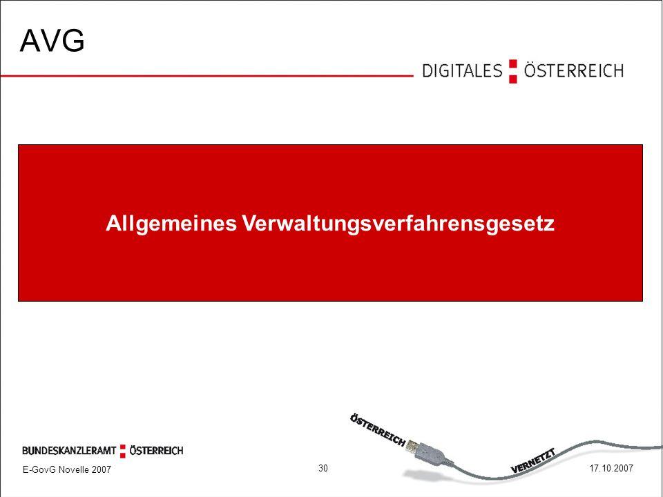 E-GovG Novelle 2007 3017.10.2007 Allgemeines Verwaltungsverfahrensgesetz AVG