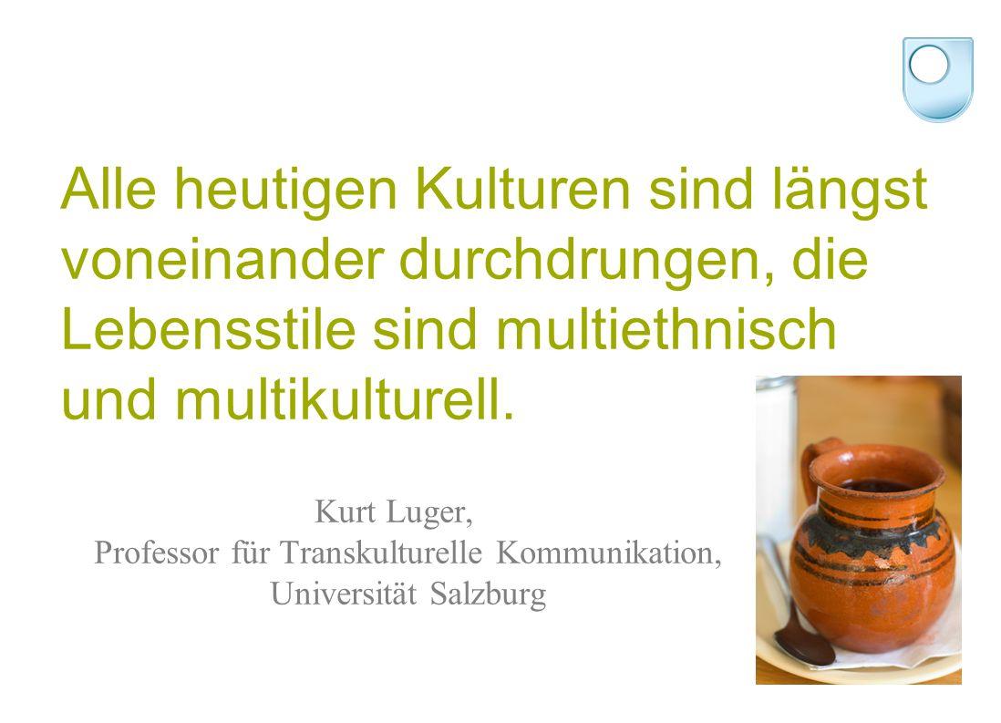 Alle heutigen Kulturen sind längst voneinander durchdrungen, die Lebensstile sind multiethnisch und multikulturell.