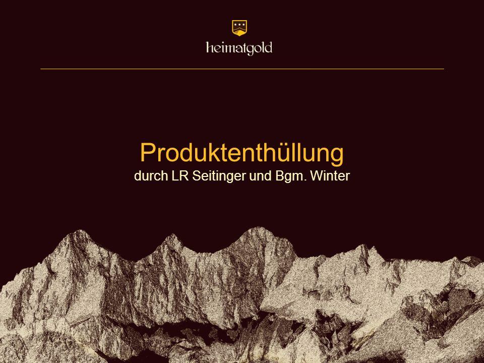 Produktenthüllung durch LR Seitinger und Bgm. Winter