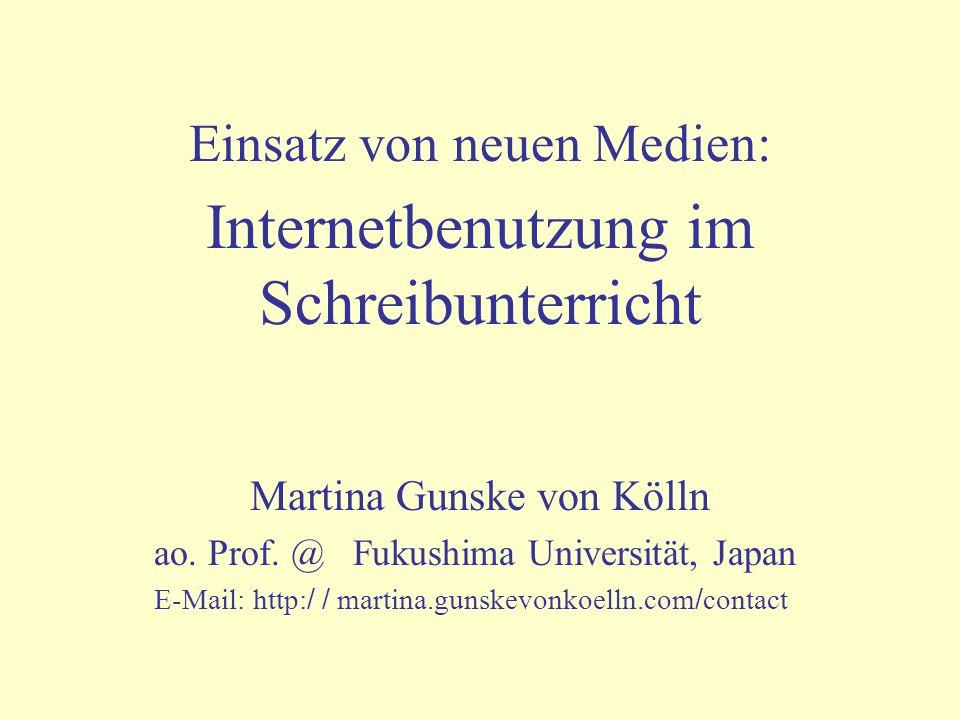 Einsatz von neuen Medien: Internetbenutzung im Schreibunterricht Martina Gunske von Kölln ao.