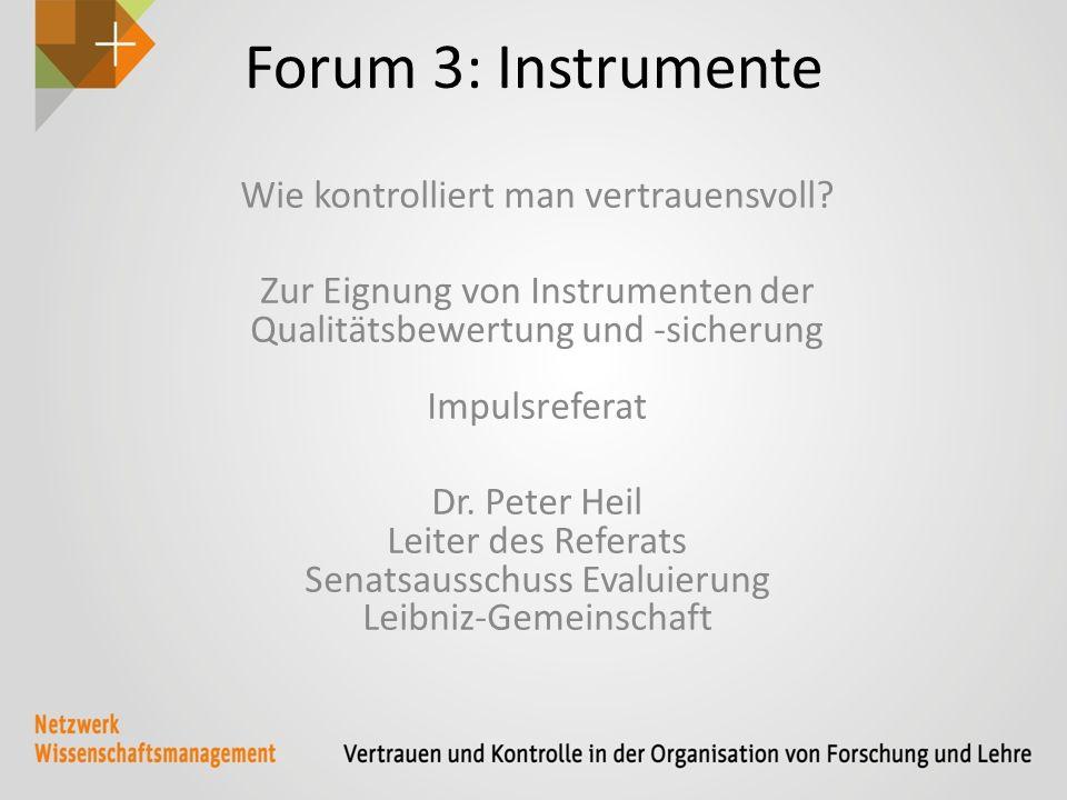 Forum 3: Instrumente Wie kontrolliert man vertrauensvoll.