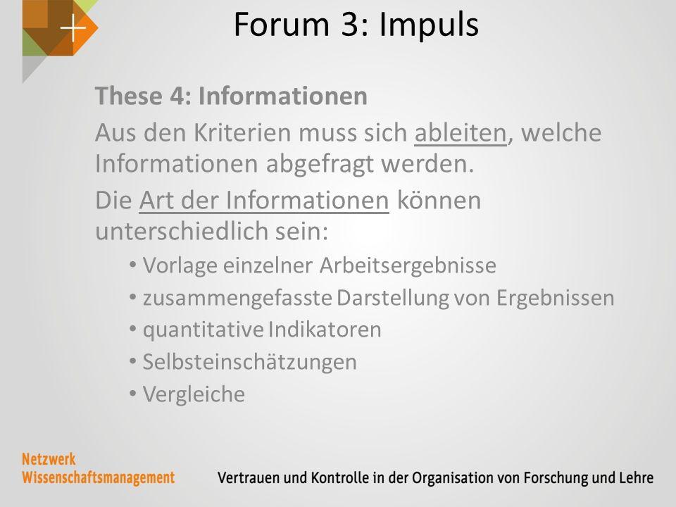 Forum 3: Impuls These 4: Informationen Aus den Kriterien muss sich ableiten, welche Informationen abgefragt werden.