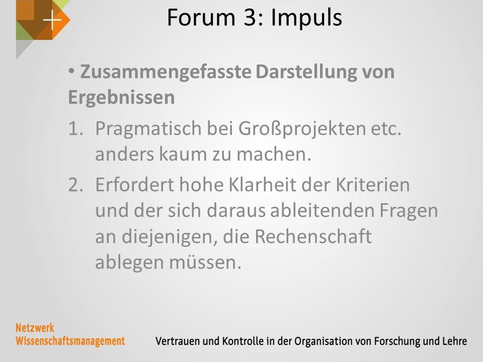 Forum 3: Impuls Zusammengefasste Darstellung von Ergebnissen 1.Pragmatisch bei Großprojekten etc.
