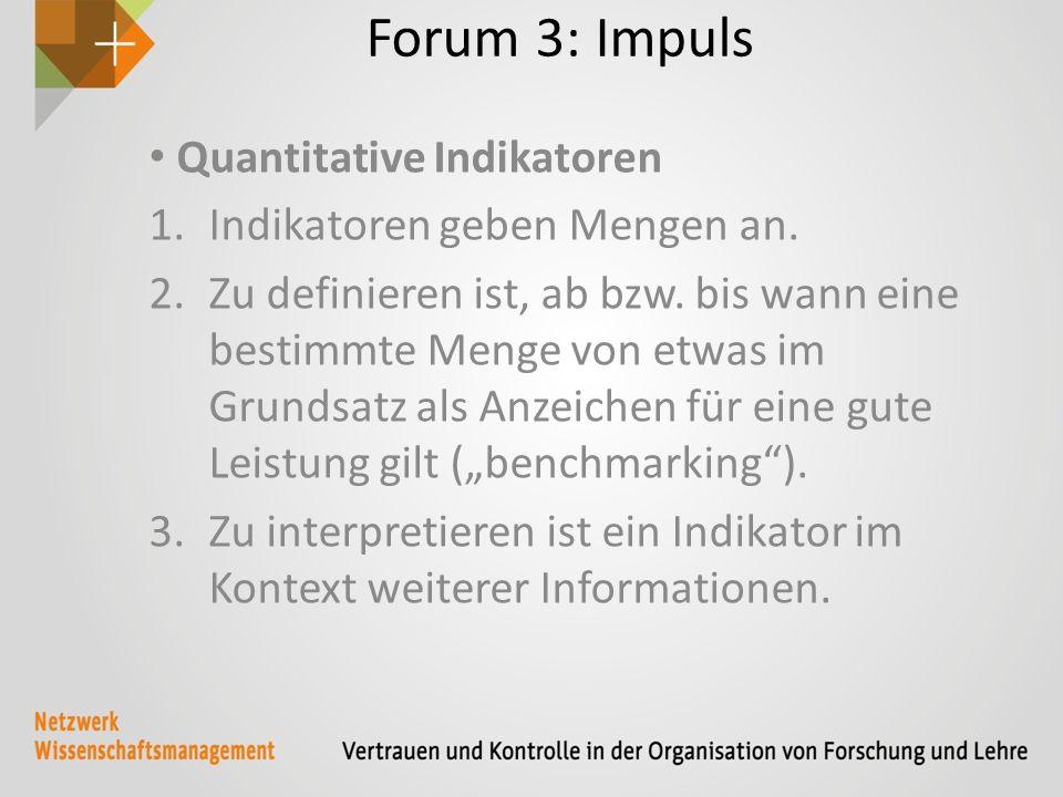 Forum 3: Impuls Quantitative Indikatoren 1.Indikatoren geben Mengen an.