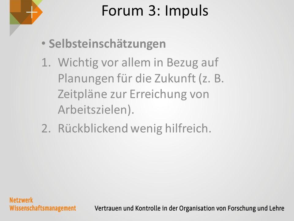 Forum 3: Impuls Selbsteinschätzungen 1.Wichtig vor allem in Bezug auf Planungen für die Zukunft (z.