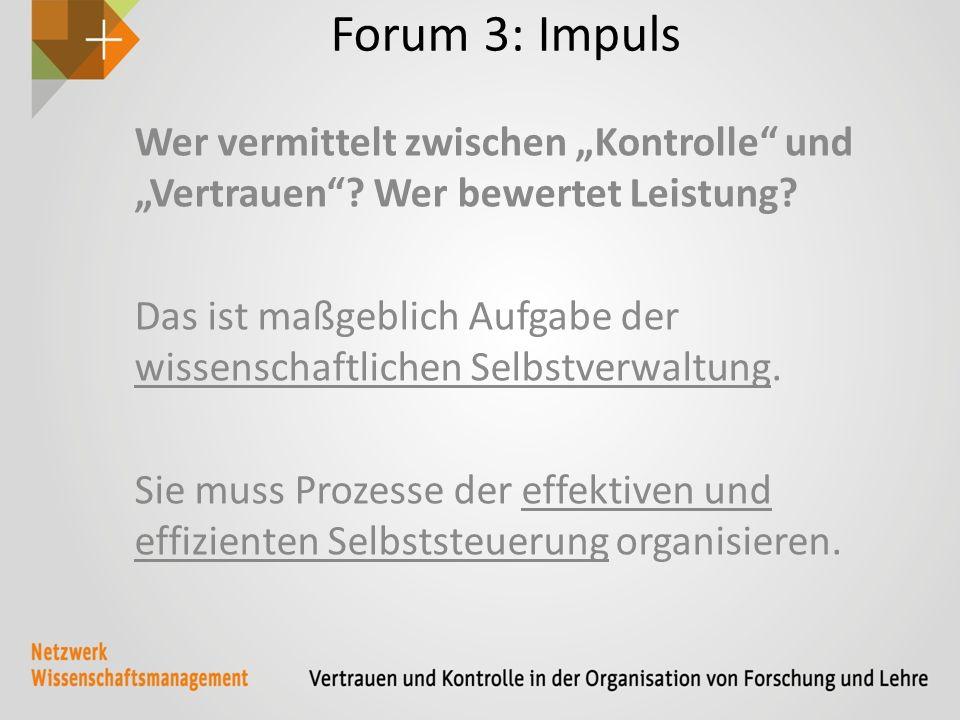 """Forum 3: Impuls Wer vermittelt zwischen """"Kontrolle und """"Vertrauen ."""