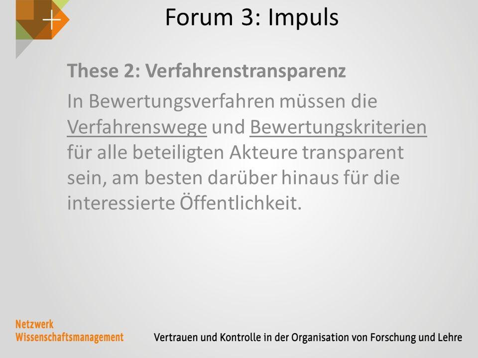 Forum 3: Impuls These 3: Bewertungskriterien Kriterien müssen klar definiert sein.