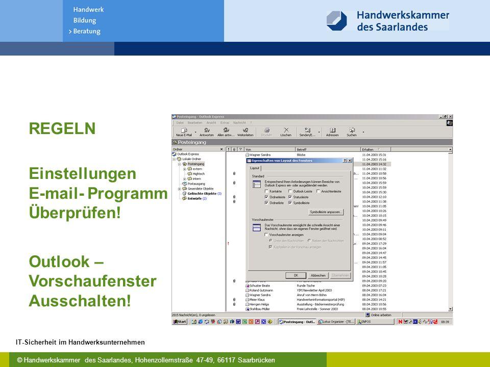 © Handwerkskammer des Saarlandes, Hohenzollernstraße 47-49, 66117 Saarbrücken IT-Sicherheit im Handwerksunternehmen Einstellungen E-mail- Programm Übe