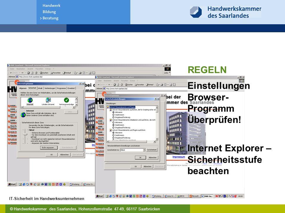 © Handwerkskammer des Saarlandes, Hohenzollernstraße 47-49, 66117 Saarbrücken IT-Sicherheit im Handwerksunternehmen Einstellungen Browser- Programm Überprüfen.