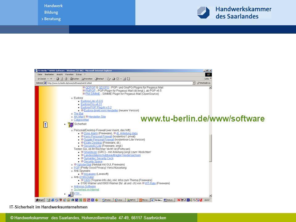 © Handwerkskammer des Saarlandes, Hohenzollernstraße 47-49, 66117 Saarbrücken IT-Sicherheit im Handwerksunternehmen www.tu-berlin.de/www/software