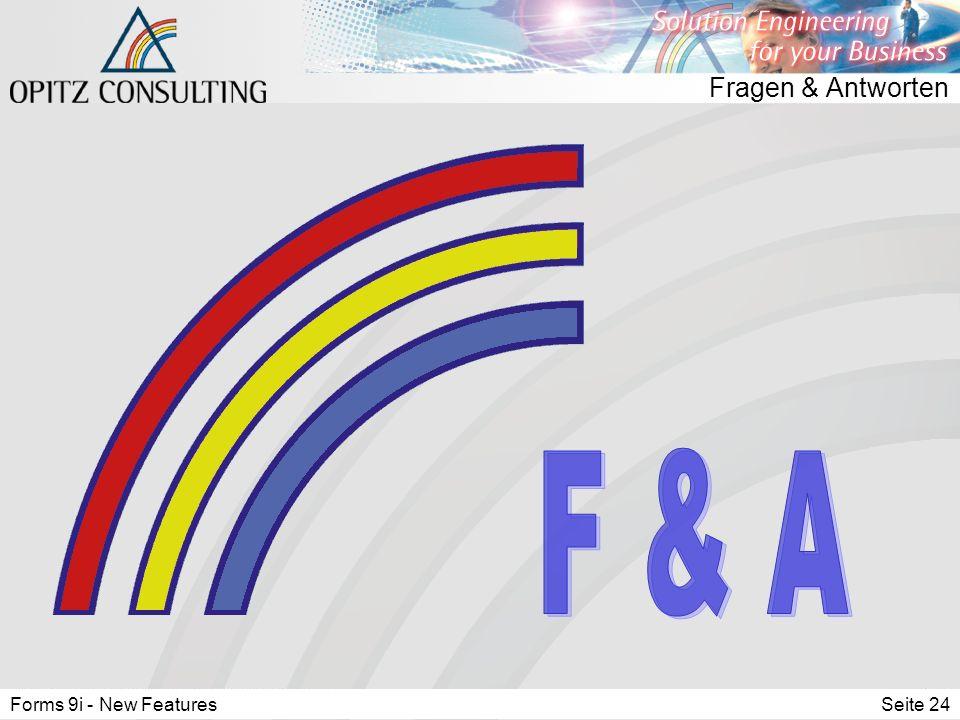 Forms 9i - New FeaturesSeite 24 Fragen & Antworten