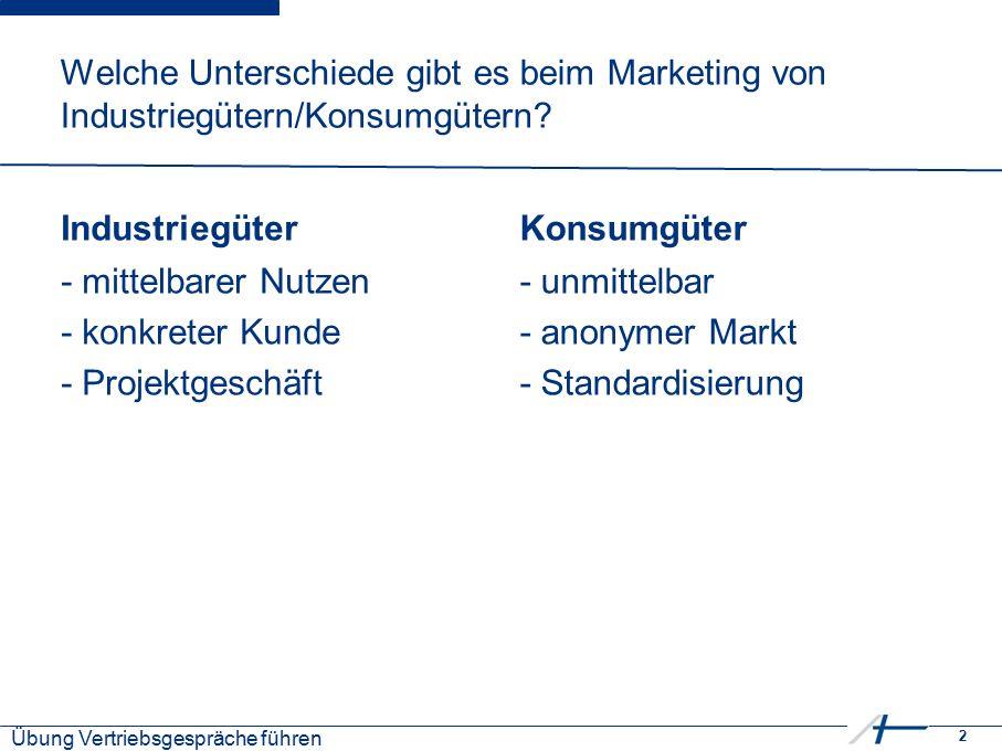 2 Welche Unterschiede gibt es beim Marketing von Industriegütern/Konsumgütern.