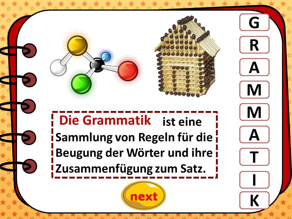 G R A M M T A ist eine Sammlung von Regeln für die Beugung der Wörter und ihre Zusammenfügung zum Satz. Die Grammatik I K
