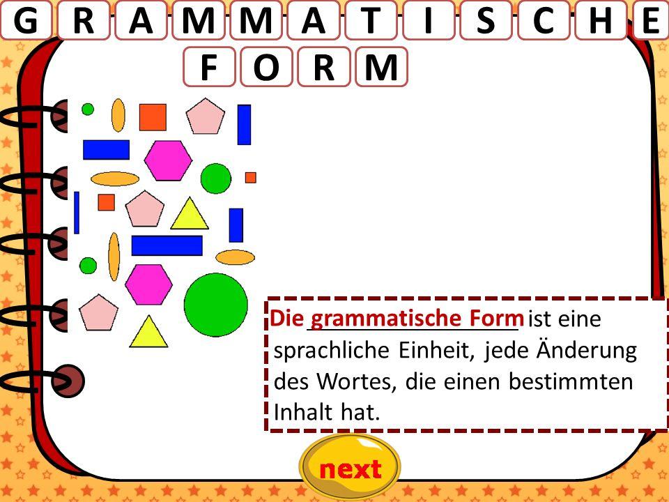 ist eine sprachliche Einheit, jede Änderung des Wortes, die einen bestimmten Inhalt hat. Die grammatische Form AMMRAGTIECHS MORF