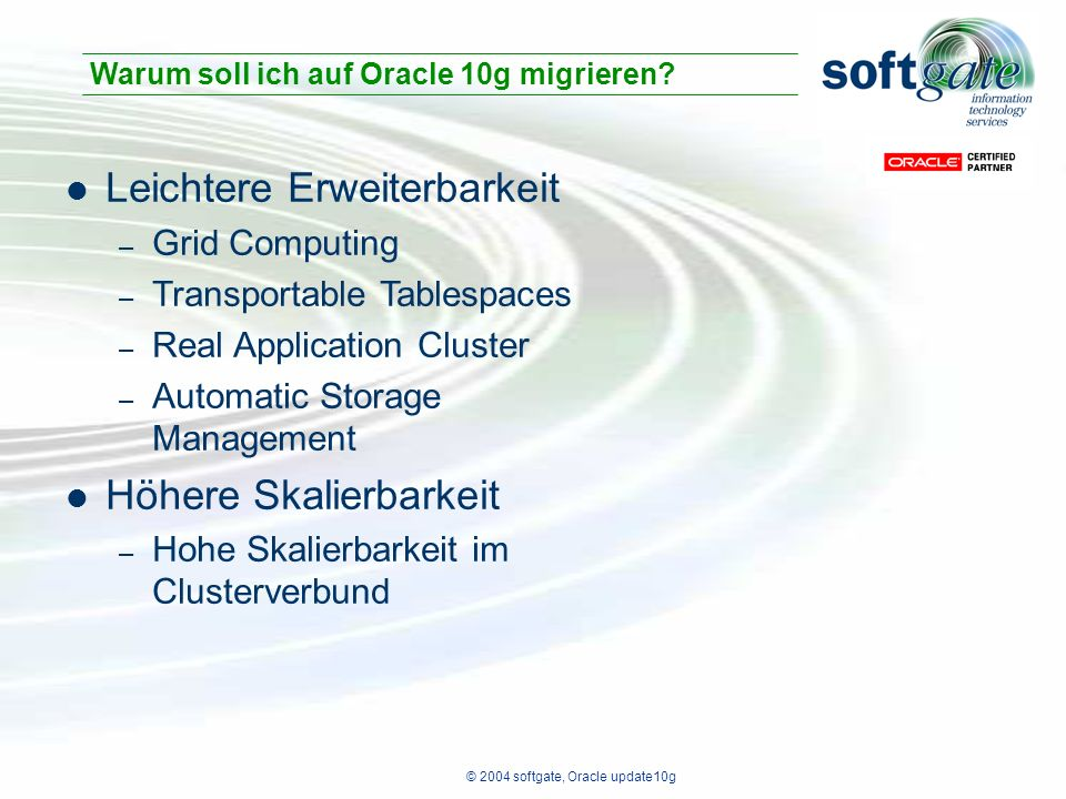 © 2004 softgate, Oracle update10g Database Upgrade Assistant – DBUA (GUI)