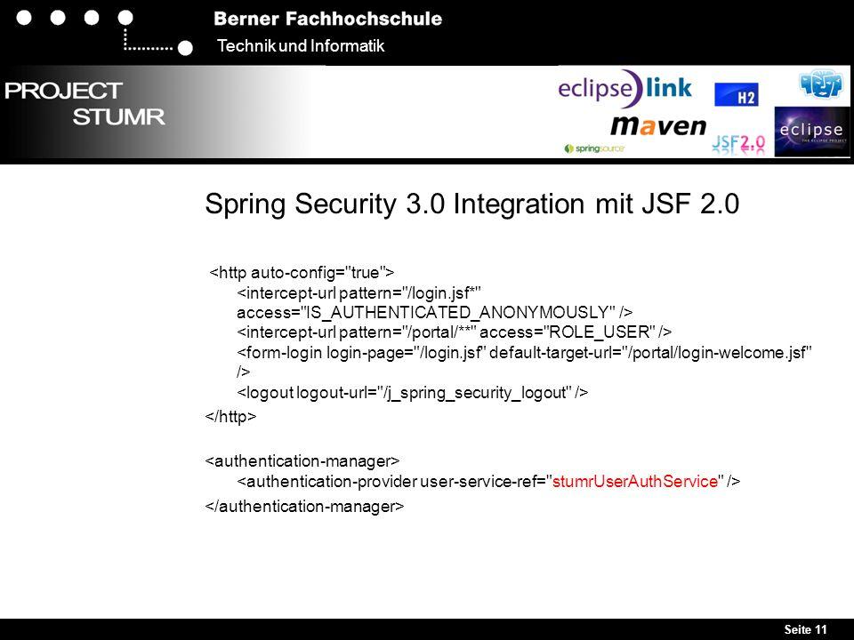 Seite 11 Technik und Informatik Spring Security 3.0 Integration mit JSF 2.0