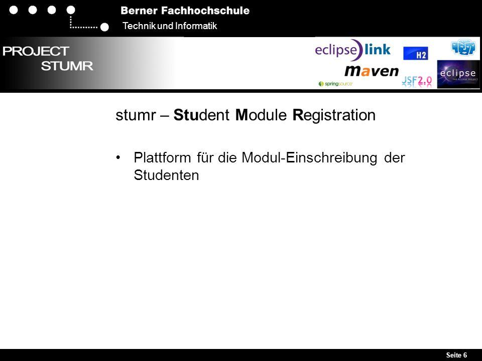 Seite 6 Technik und Informatik stumr – Student Module Registration Plattform für die Modul-Einschreibung der Studenten
