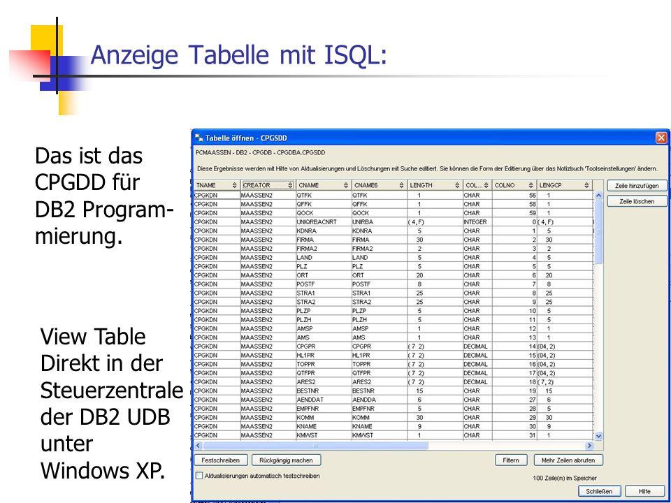 Anzeige Tabelle mit ISQL: Das ist das CPGDD für DB2 Program- mierung.