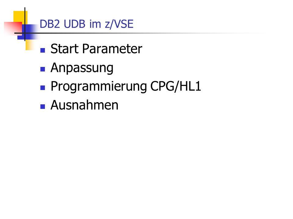 Start Parameter // JOB DB2START START DB2 IN MULTIPLE USER MODE mit UDB // LIBDEF *,SEARCH=(PRD2.TCPIP15E,PRD2.DB2740) // SETPFIX LIMIT=120K // EXEC PROC=ARIS74DB *-- DB2 DATABASE ID PROC // EXEC PROC=ARIS74SL *-- DB2 PRODUCTION LIBRARY ID PROC // ASSGN SYS098,SYSPCH * DBNAME=SQLDS NCUSER=12 (3 CICSF5, 3 CICSF7, 3 CICSF8, 3 BATCH ) // EXEC ARISQLDS,SIZE=8M,PARM= DBNAME=SQLDS,NCUSERS=12,RMTUSERS=3, X PROTOCOL=AUTO,PROCMXAB=12 /* /& // JOB DB2START START DB2 IN MULTIPLE USER MODE Ohne UDB // LIBDEF *,SEARCH=(PRD2.TCPIP15E,PRD2.DB2740) // SETPFIX LIMIT=120K // EXEC PROC=ARIS74DB *-- DB2 DATABASE ID PROC // EXEC PROC=ARIS74SL *-- DB2 PRODUCTION LIBRARY ID PROC // ASSGN SYS098,SYSPCH * DBNAME=SQLDS NCUSER=12 (3 CICSF5, 3 CICSF7, 3 CICSF8, 3 BATCH ) // EXEC ARISQLDS,SIZE=AUTO,PARM= DBNAME=SQLDS,NCUSERS=12,RMTUSERS=3 /* /&
