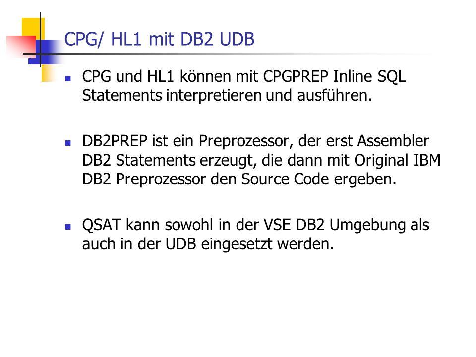 CPG/ HL1 mit DB2 UDB CPG und HL1 können mit CPGPREP Inline SQL Statements interpretieren und ausführen.