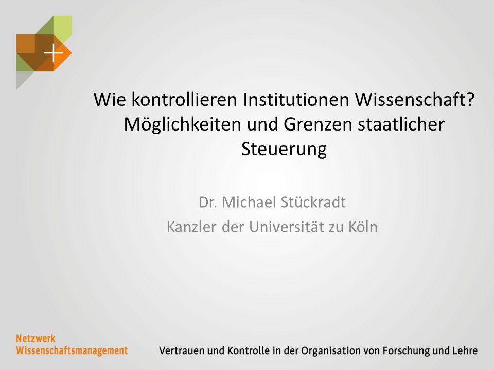 Wie kontrollieren Institutionen Wissenschaft. Möglichkeiten und Grenzen staatlicher Steuerung Dr.