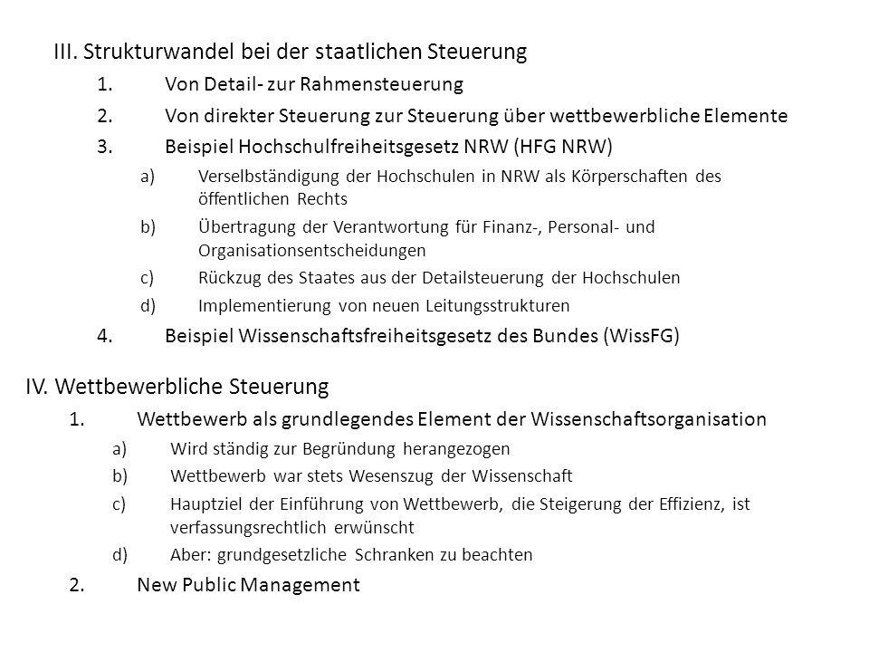 III. Strukturwandel bei der staatlichen Steuerung 1.Von Detail- zur Rahmensteuerung 2.Von direkter Steuerung zur Steuerung über wettbewerbliche Elemen