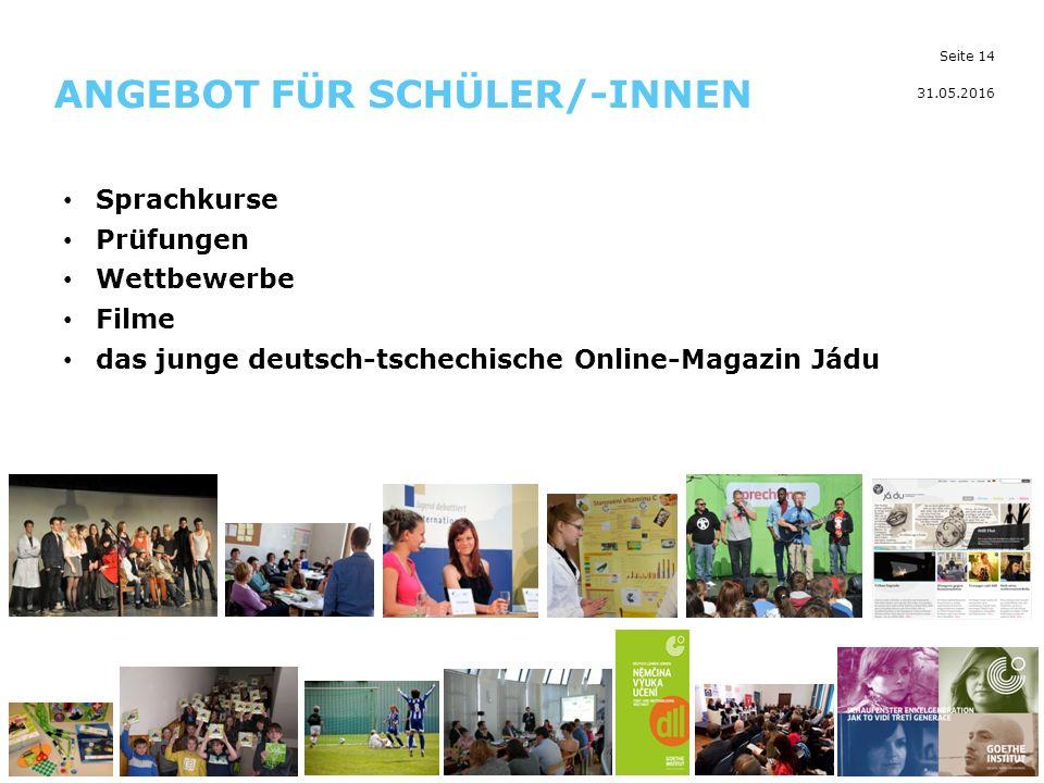 Seite 14 ANGEBOT FÜR SCHÜLER/-INNEN 31.05.2016 Sprachkurse Prüfungen Wettbewerbe Filme das junge deutsch-tschechische Online-Magazin Jádu