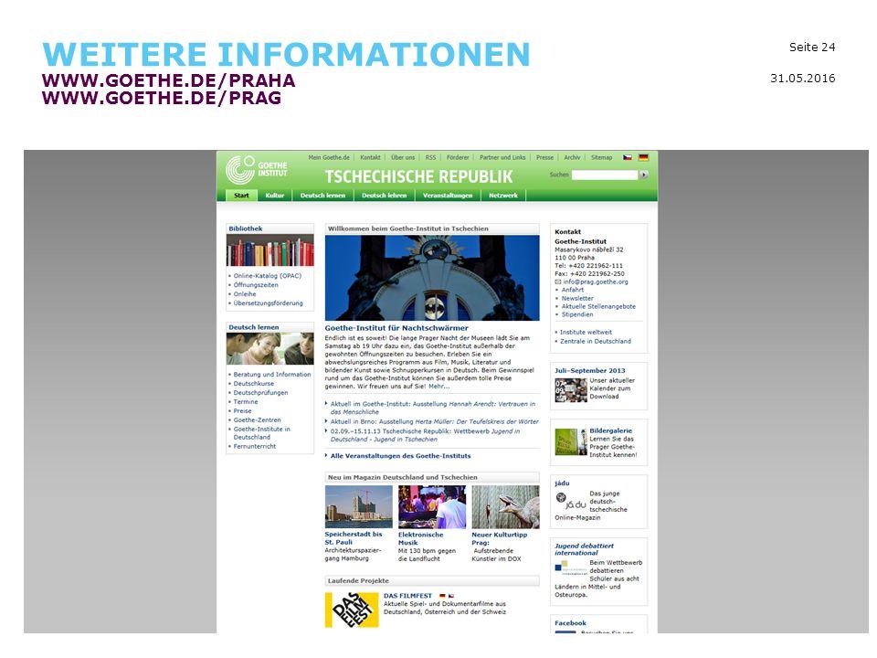 Seite 24 WEITERE INFORMATIONEN WWW.GOETHE.DE/PRAHA WWW.GOETHE.DE/PRAG 31.05.2016