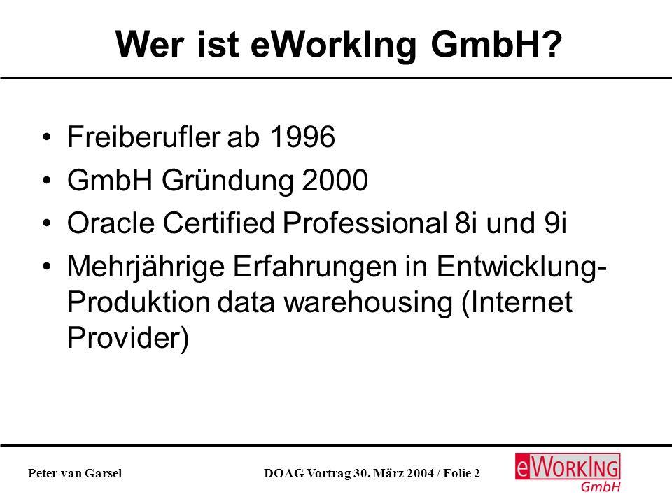 DOAG Vortrag 30. März 2004 / Folie 2Peter van Garsel Wer ist eWorkIng GmbH.