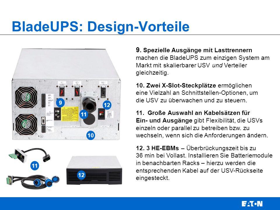 9. Spezielle Ausgänge mit Lasttrennern machen die BladeUPS zum einzigen System am Markt mit skalierbarer USV und Verteiler gleichzeitig. 10. Zwei X-Sl