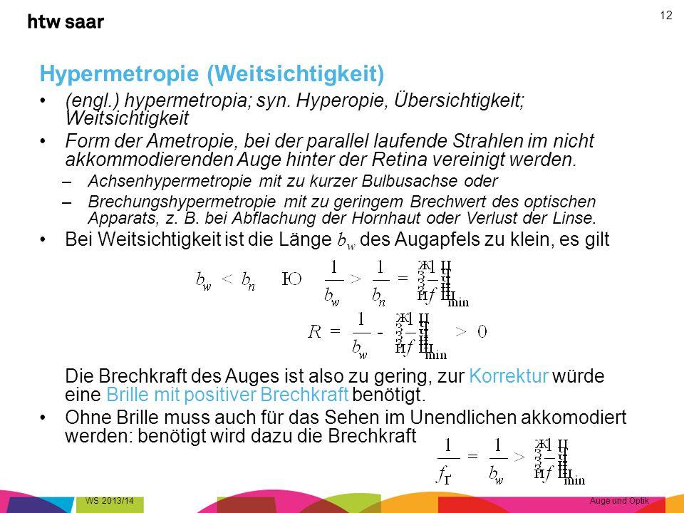 Hypermetropie (Weitsichtigkeit) (engl.) hypermetropia; syn. Hyperopie, Übersichtigkeit; Weitsichtigkeit Form der Ametropie, bei der parallel laufende