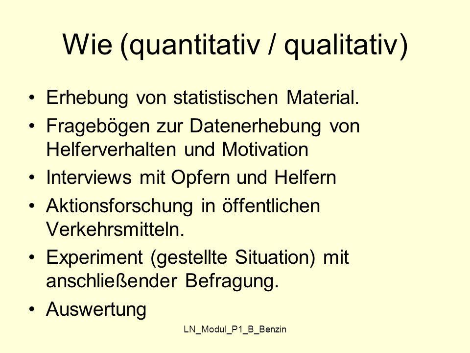 LN_Modul_P1_B_Benzin Wie (quantitativ / qualitativ) Erhebung von statistischen Material. Fragebögen zur Datenerhebung von Helferverhalten und Motivati
