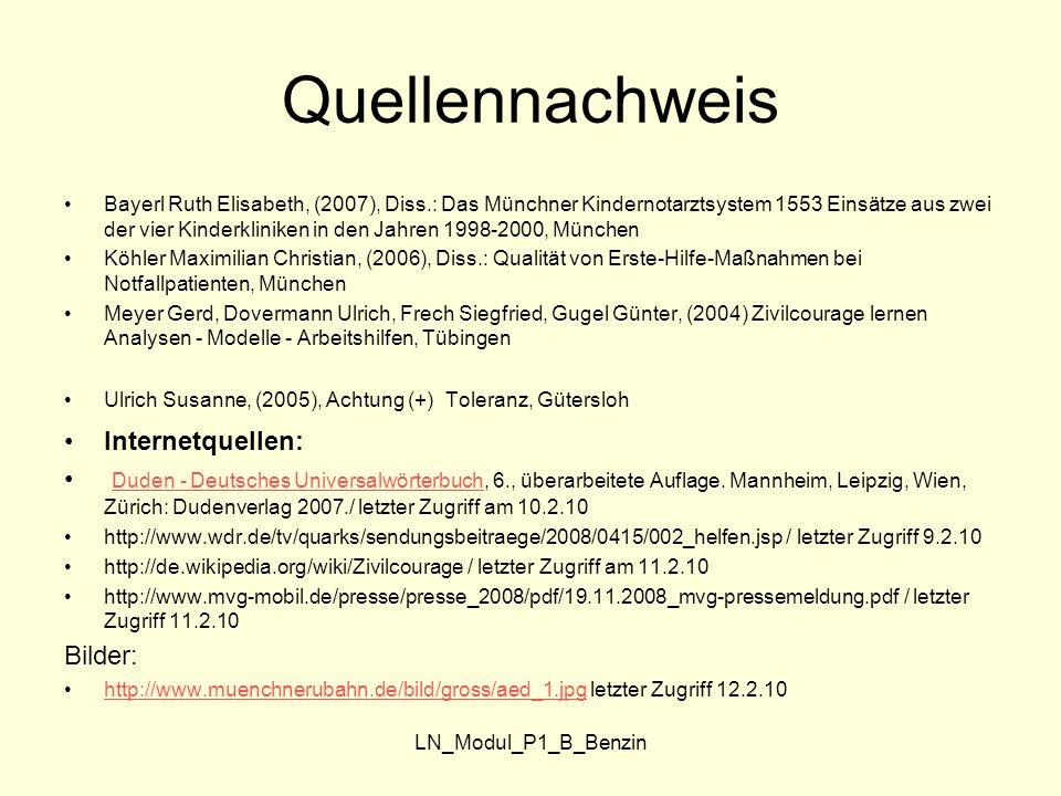 LN_Modul_P1_B_Benzin Quellennachweis Bayerl Ruth Elisabeth, (2007), Diss.: Das Münchner Kindernotarztsystem 1553 Einsätze aus zwei der vier Kinderklin