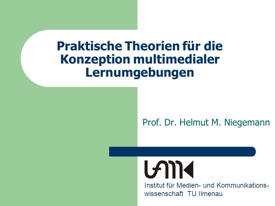 Praktische Theorien für die Konzeption multimedialer Lernumgebungen Prof.
