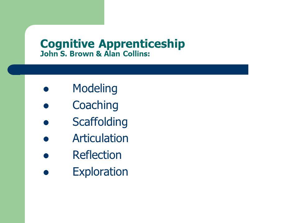 Cognitive Apprenticeship John S.