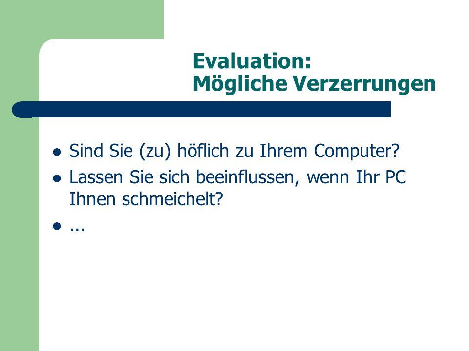 Evaluation: Mögliche Verzerrungen Sind Sie (zu) höflich zu Ihrem Computer.