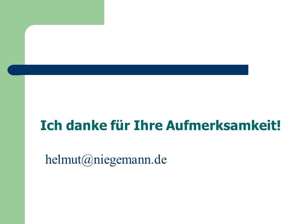 Ich danke für Ihre Aufmerksamkeit! helmut@niegemann.de