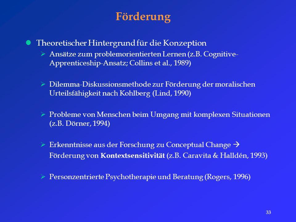33 Förderung Theoretischer Hintergrund für die Konzeption  Ansätze zum problemorientierten Lernen (z.B.