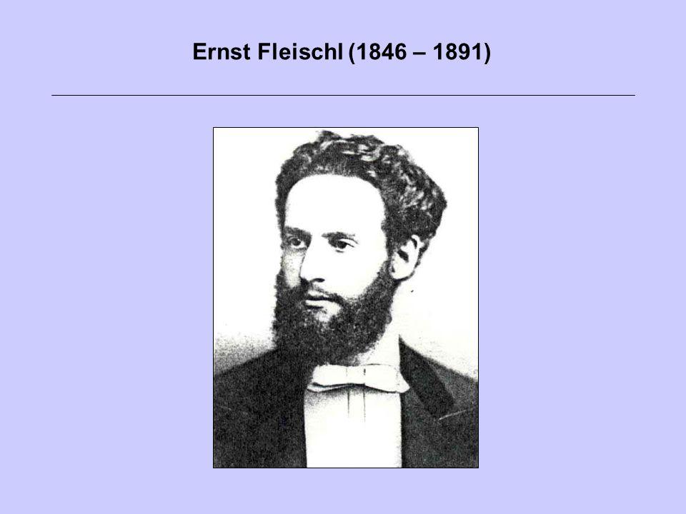 Ernst Fleischl (1846 – 1891)