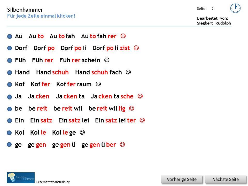 Übungsart: Seite: Bearbeitet von: Siegbert Rudolph Lesemotivationstraining 2 Silbenhammer Für jede Zeile einmal klicken.