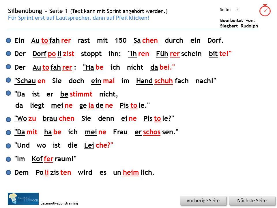 Übungsart: Seite: Bearbeitet von: Siegbert Rudolph Lesemotivationstraining 4 Silbenübung – Seite 1 (Text kann mit Sprint angehört werden.) Für Sprint erst auf Lautsprecher, dann auf Pfeil klicken.