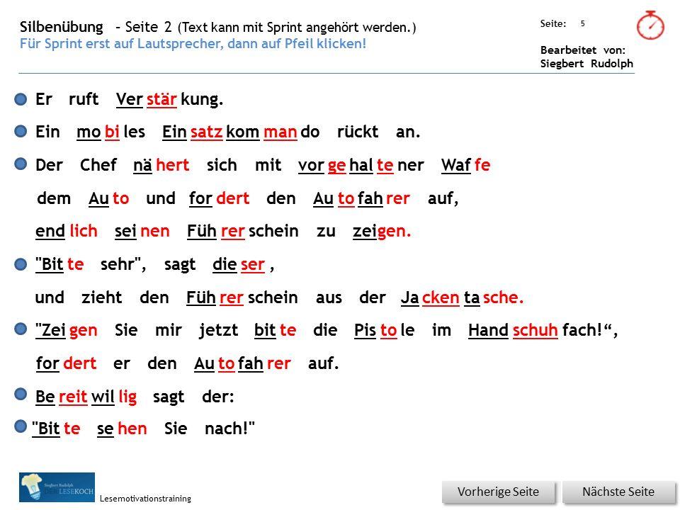 Übungsart: Seite: Bearbeitet von: Siegbert Rudolph Lesemotivationstraining 5 Silbenübung – Seite 2 (Text kann mit Sprint angehört werden.) Für Sprint erst auf Lautsprecher, dann auf Pfeil klicken.