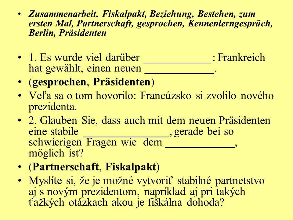 Zusammenarbeit, Fiskalpakt, Beziehung, Bestehen, zum ersten Mal, Partnerschaft, gesprochen, Kennenlerngespräch, Berlin, Präsidenten 1.