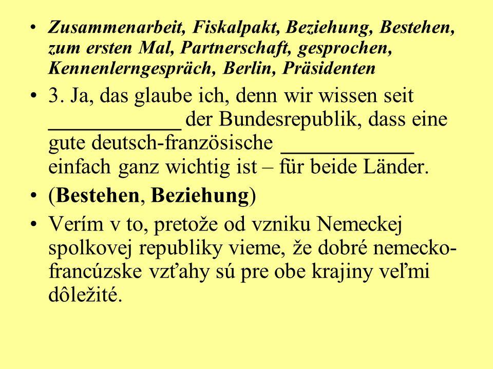Zusammenarbeit, Fiskalpakt, Beziehung, Bestehen, zum ersten Mal, Partnerschaft, gesprochen, Kennenlerngespräch, Berlin, Präsidenten 3.
