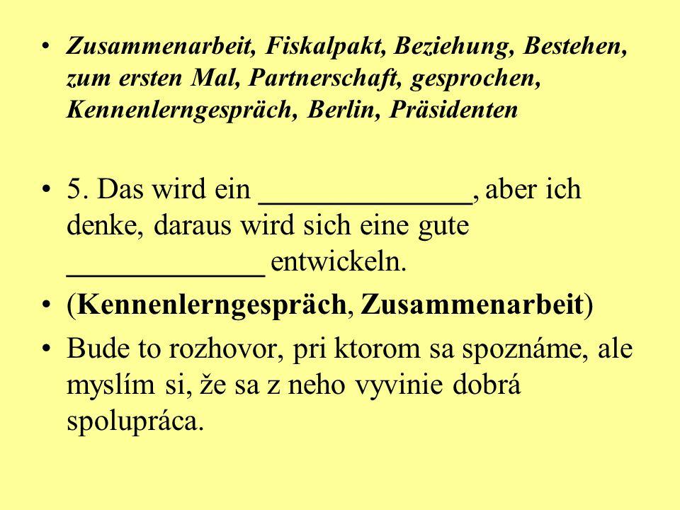 Zusammenarbeit, Fiskalpakt, Beziehung, Bestehen, zum ersten Mal, Partnerschaft, gesprochen, Kennenlerngespräch, Berlin, Präsidenten 5.