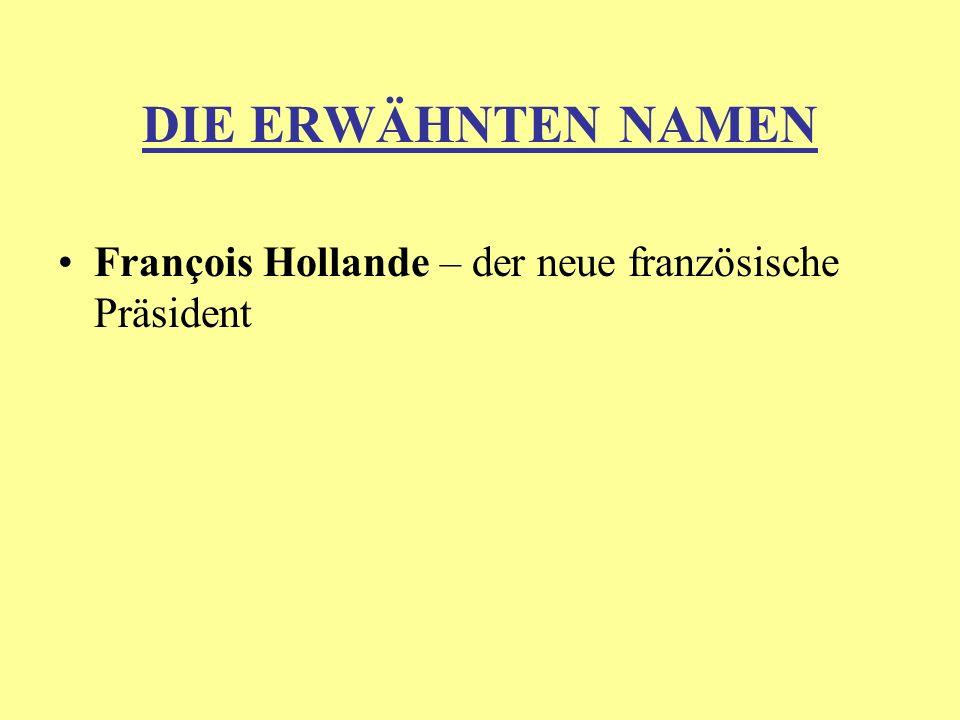DIE ERWÄHNTEN NAMEN François Hollande – der neue französische Präsident